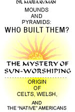Image of the cover of Mounds and Pyramids: Who Built Them? The Mystery of Sun-Worshiping